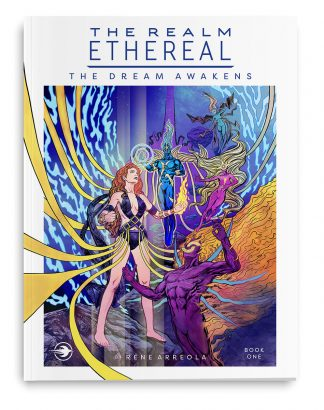 The Realm Ethereal: The Dream Awakens Book One by Rene Arreola